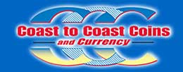 Coast to Coast Coins and Currency